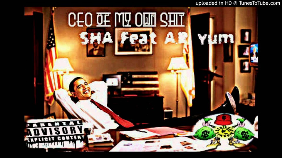 CEO-Of-My-Own-Shit-SHA-Feat-A.R.-Yum