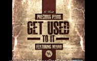 Precious-Paris-Ft.-Maino-Get-Used-To-It-2013-New-CDQ-Dirty-NO-DJ